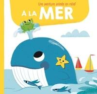 Collectif - A la mer animaux en relief.