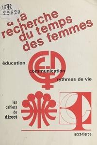 Collectif - À la recherche du temps des femmes : communication, éducation, rythmes de vie.