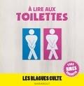 Collectif - A lire aux toilettes, Les blagues culte.
