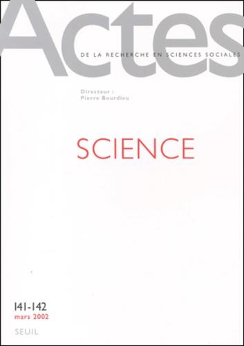 Collectif - Actes de la recherche en sciences sociales N° 141-142 Mars 2002 : Science.