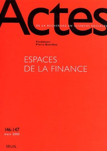 Collectif - Actes de la recherche en sciences sociales N° 146-147 Mars 2003 : Espaces de la finance.