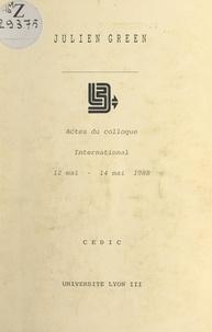 """Collectif et Claude Foucart - Actes du Colloque international """"Cultures et pays dans l'œuvre de Julien Green"""" - 12 mai-14 mai 1988."""