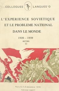 Collectif et  Centre d'études russes et sovi - Actes du Colloque sur l'expérience soviétique et le problème national dans le monde, 1920-1939 (2) - Paris, 6, 7, 8 décembre 1978.
