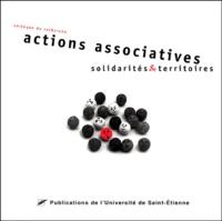 Collectif - Actions associatives, solidarités et territoires - Actes du colloque, Saint-Etienne les 18-19 octobre 2001.