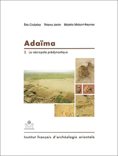 Collectif - Adaïma - Volume 2, La nécropole prédynastique.