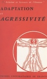 Collectif et Pierre Grapin - Adaptation et agressivité - Colloque de l'Institut d'étude des relations humaines, 2 juin 1962-31 mai 1963.