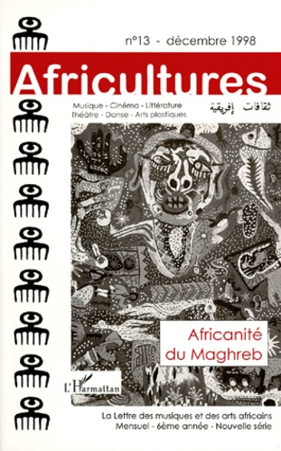 Collectif - AFRICULTURES NUMERO 13 DECEMBRE 1998 : AFRICANITE DU MAGHREB.