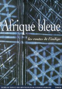 Afrique bleue. Les routes de lindigo.pdf