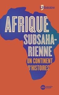 Collectif - Afrique subsaharienne, un continent d'histoires.