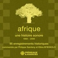Collectif et Léopold Sédar Senghor - Afrique, une histoire sonore (1960 - 2000).