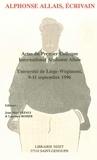 Collectif et Jean-Marc Defays - Alphonse Allais, écrivain - Actes du premier Colloque international Alphonse Allais, Université de Liège-Wégimont, 9-11 septembre 1996.