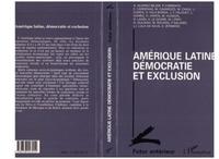 Collectif - Amérique latine, démocratie et exclusion.