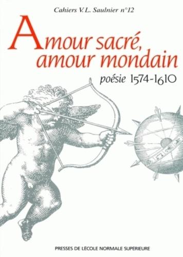 Collectif - Amour sacré, amour mondain - Poésie 1574-1610, hommage à Jacques Bailbé.