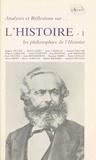 Collectif - Analyses et réflexions sur l'histoire (1) : Les Philosophies de l'histoire.