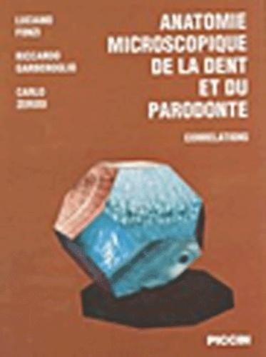 Collectif - Anatomie microscopique de la dent et du parodonte.