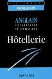 Collectif - Anglais hôtellerie - Vocabulaire et expressions.