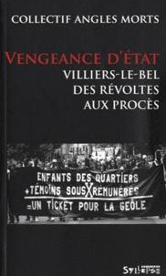 Collectif Angles morts - Vengeance d'Etat - Villiers-le-Bel, des révoltes aux procès.