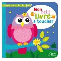 Collectif - Animaux de la forêt - Mon petit livre à toucher.