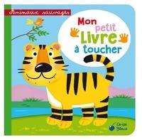Collectif - Animaux sauvages - Mon petit livre à toucher.