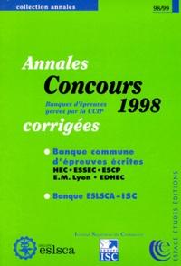 Collectif - Annales 1998 des concours gérés par la CCIP - Sujets et corrigés des banques ESLSCA-ISC et HEC-ESSEC-ESCP-EM Lyo.