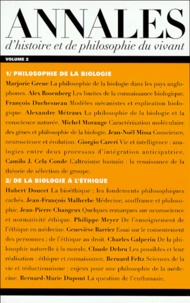 Rhonealpesinfo.fr ANNALES D'HISTOIRE ET DE PHILOSOPHIE DU VIVANT VOLUME 2 1999 : PHILOSOPHIE DE LA BIOLOGIE. DE LA BIOLOGIE A L'ETHIQUE Image