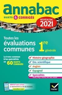 Collectif - Annales du bac Annabac 2021 Toutes les évaluations communes 1re générale - sujets & corrigés nouveau bac.