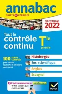 Collectif - Annales du bac Annabac 2022 Tout le contrôle continu Tle - histoire-géographie, enseignement scientifique, anglais, espagnol.