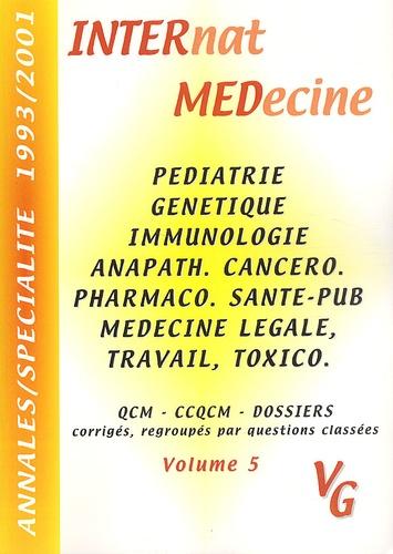 Collectif - Annales par spécialité 1993-2001. - Volume 5, Pédiatrie, génétique, immunologie, anapath cancérologie, pharmaco santé publique, médecine légale, médecine du travail, toxicologie.