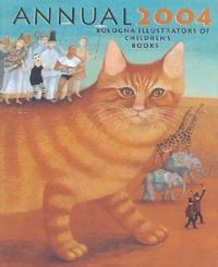 Collectif - Annual 2004 - Bologna illustrators of children's books.