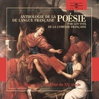 Collectif et Denis Podalydès - Anthologie de la poésie de langue française (1265-1915) par les voix de la Comédie Française.