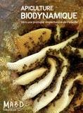 Collectif - Apiculture biodynamique - Vers une pratique respectueuse de l'abeille.