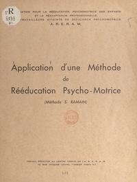 Collectif - Application d'une méthode de rééducation psycho-motrice (méthode S. Ramain) (1) - Travail effectué au centre-témoin de l'ARERAM.