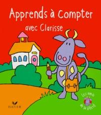 Collectif - Apprends à compter avec Clarisse.
