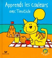 Collectif - Apprends les couleurs avec Timothée.
