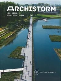Collectif - Archistorm HS N°38 Villes & paysages - juillet 2019.