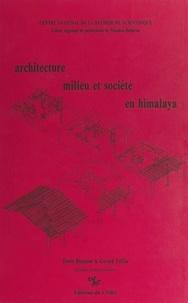 Collectif et Denis Blamont - Architecture, milieu et société en Himalaya.