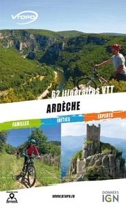 Collectif - Ardèche : 62 itinéraires VTT.