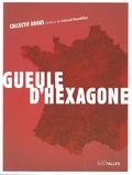 Collectif Argos - Gueule d'hexagone.