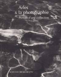 Arles & la photographie. Portrit de la collection du musée Réattu.pdf