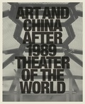 Collectif - Art and China after 1989 : theater of the world.