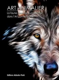 Collectif Art Animalier - La faune sauvage européenne dans l'art contemporain.