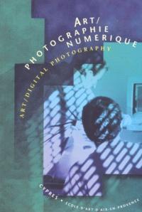 ART PHOTOGRAPHIE NUMERIQUE : ART DIGITAL PHOTOGRAPHY. Edition bilingue.pdf