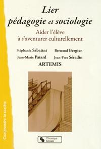 Collectif Artémis et Stéphanie Sabatini - Lier pédagogie et sociologie - Aider l'élève à s'aventurer culturellement.