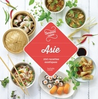 Collectif - Asie 100 recettes exotiques.
