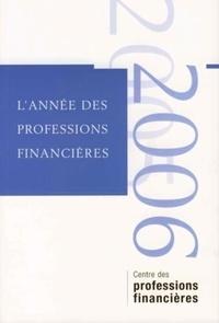 Collectif association d'économ - L'année des professions financières - Volume 1.