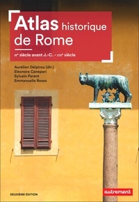 Collectif et Aurélien Delpirou - Atlas Mémoires  : Atlas historique de Rome - IXe siècle avant J.-C. - XXIe siècle.