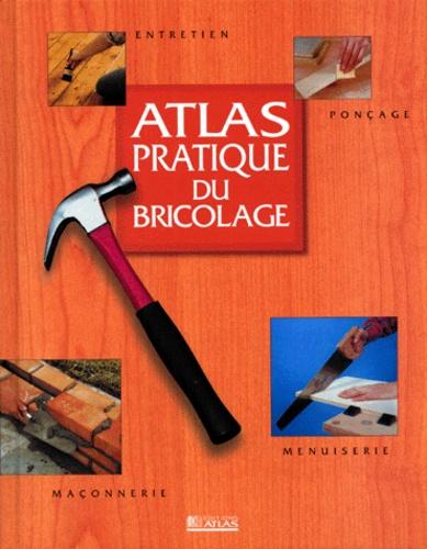 Collectif - Atlas pratique du bricolage.