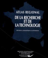 Collectif - Atlas régional de la recherche et de la technologie - Indicateurs cartographiques et commentaires.