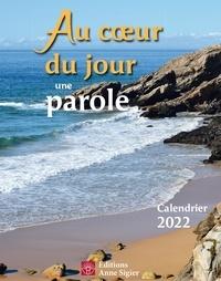 Collectif - Au coeur du jour une parole - calendrier 2022.