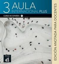 Collectif - Aula internacional Plus 3 - Livre du professeur.